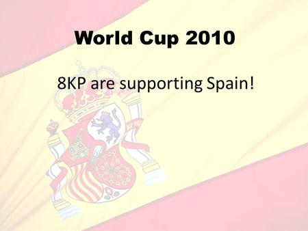 World Cup 2010 8KP are supporting Spain!. Population = 46, 661, 950 Capital = Madrid Ethnic groups = Romanian, Moroccan, Ecuadorian.