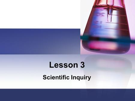 Lesson 3 Scientific Inquiry.