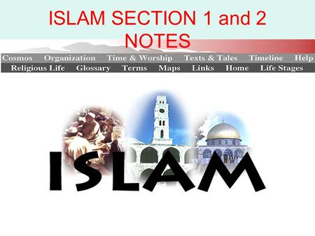 ISLAM SECTION 1 and 2 NOTES. Islam Section 1 Notes The Roots of Islam.