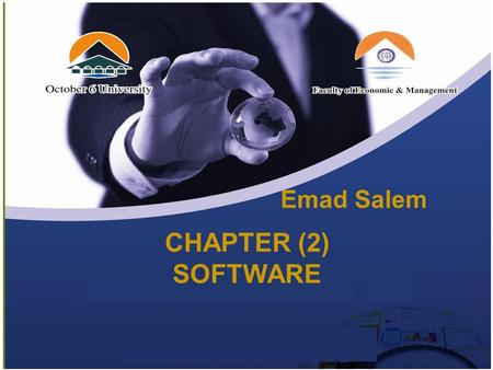 CHAPTER (2) SOFTWARE Emad Salem. Software Software is the planned, step-by-step set of instructions required to turn data into information. Software.