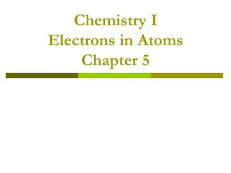 Chemistry I Electrons in Atoms Chapter 5. Rutherford's nuclear model did not provide enough detail about how electrons occupy the space around the nucleus.