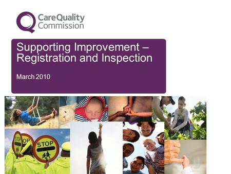 Supporting Improvement – Registration and Inspection March 2010.