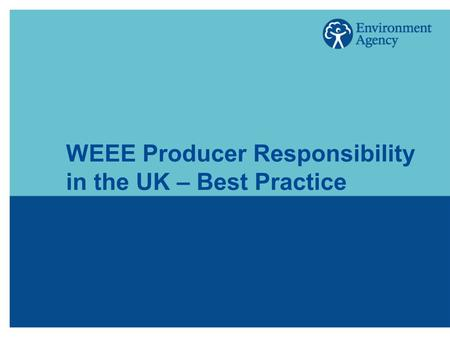 WEEE Producer Responsibility in the UK – Best Practice.