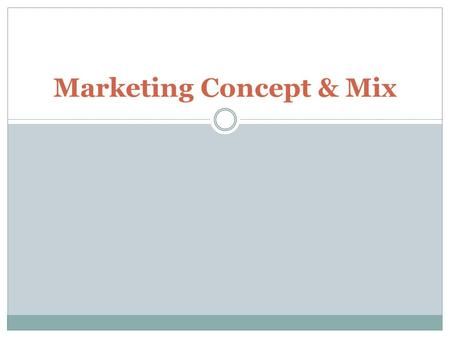 Marketing Concept & Mix. Review Marketing Functions:  Pricing  Selling  Distributing  Promoting  Marketing information management  Product/service.