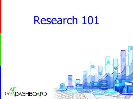 Research 101. 2 Table of Contents Television Markets3-43-4 Television Distribution5-65-6 Television Stations77 Media Terminology & Formulas Rating, Share,
