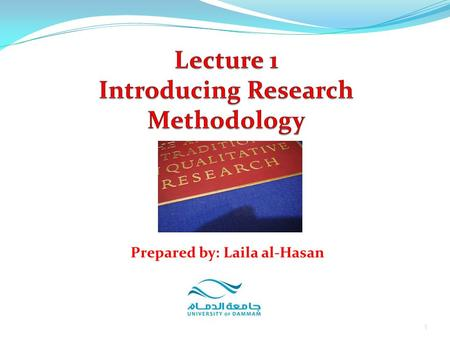 1 Prepared by: Laila al-Hasan. 1. Definition of research 2. Characteristics of research 3. Types of research 4. Objectives 5. Inquiry mode 2 Prepared.
