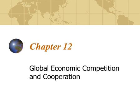 Global Economic Competition and Cooperation