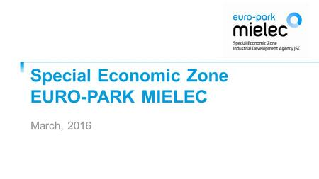 March, 2016 Special Economic Zone EURO-PARK MIELEC.