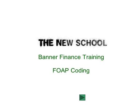 Banner Finance Training FOAP Coding. Objectives  Overview of Banner Finance System  Introduce Banner Ledgers and Chart of Accounts Elements  Explanation.
