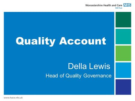 Della Lewis Head of Quality Governance Quality Account.
