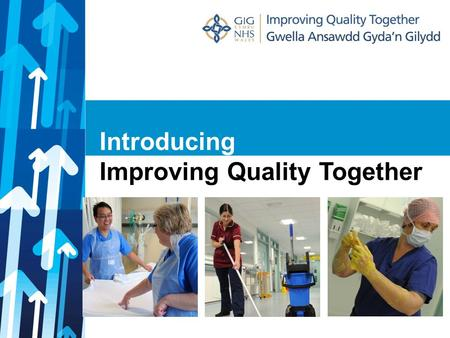 Introducing Improving Quality Together. Purpose Improving Quality Together aims to support a change in mindset in NHS Wales, where each individual demonstrates.