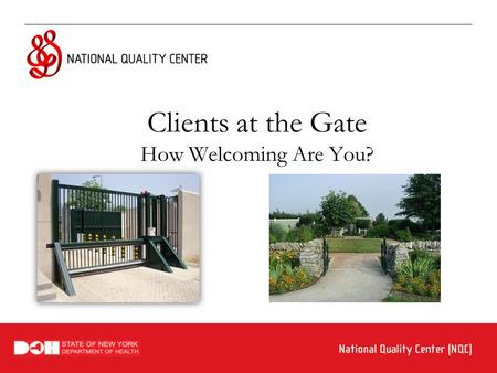 Clients at the Gate How Welcoming Are You?. Overview and Introductions.