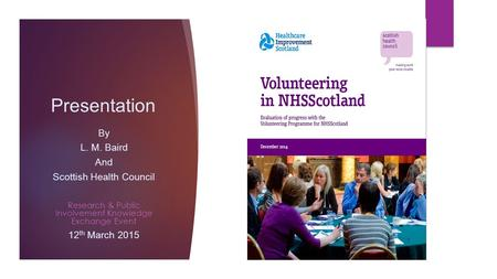 Presentation By L. M. Baird And Scottish Health Council Research & Public Involvement Knowledge Exchange Event 12 th March 2015.