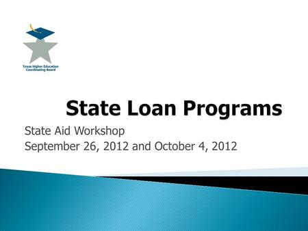 State Aid Workshop September 26, 2012 and October 4, 2012.
