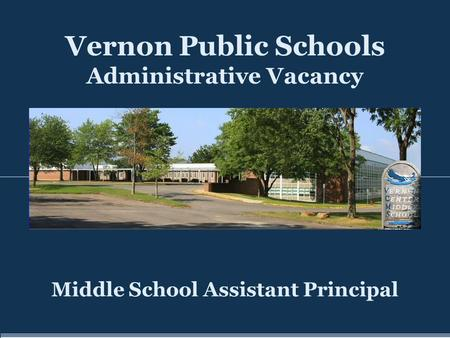 Vernon Public Schools Administrative Vacancy Middle School Assistant Principal.