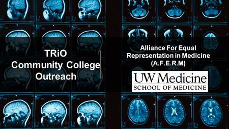 TRiO Community College Outreach Alliance For Equal Representation in Medicine (A.F.E.R.M)