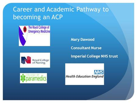 Career and Academic Pathway to becoming an ACP Mary Dawood Consultant Nurse Imperial College NHS trust.