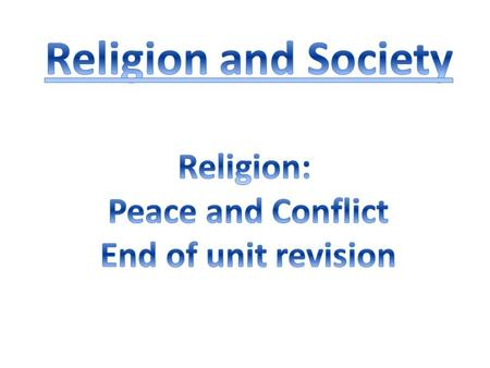 Peace & Conflict - Keywords Conflict resolutionThe United NationsPeaceAggression Conscientious Objector Just WarPacifismWeapons of mass destruction BullyingRespectForgivenessReconciliation.