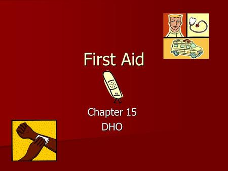 First Aid Chapter 15 DHO. What is a wound??? Injury to soft tissue. Injury to soft tissue. –2 classifications:  Open- break in the skin  Closed – no.