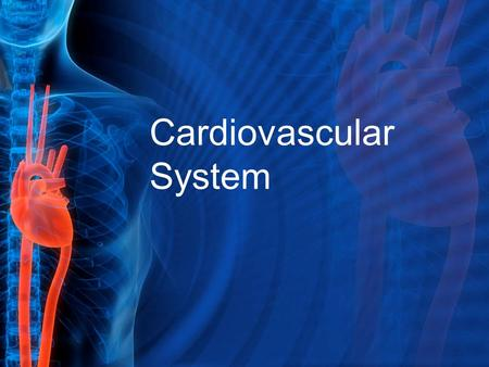 Cardiovascular System. Functions Body's delivery service Heart: –Pumps blood through the body Blood Vessels: –Carry oxygen-rich blood to all the body's.