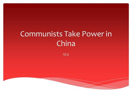 Communists Take Power in China 17.2.  Soviets had been training revolutionaries across the world to spread communism Communists Gain Control of China.