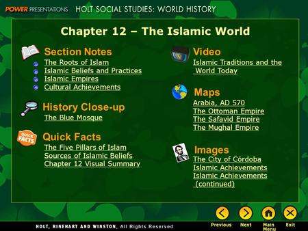 Chapter 12 – The Islamic World Section Notes The Roots of Islam Islamic Beliefs and Practices Islamic Empires Cultural Achievements Video Islamic Traditions.