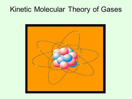 Kinetic Molecular Theory of Gases. On earth, all forms of matter usually exist in one or more of three phases – solid, liquid, and/or gas.