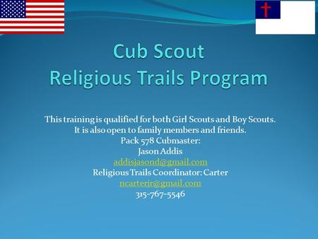 This training is qualified for both Girl Scouts and Boy Scouts. It is also open to family members and friends. Pack 578 Cubmaster: Jason Addis