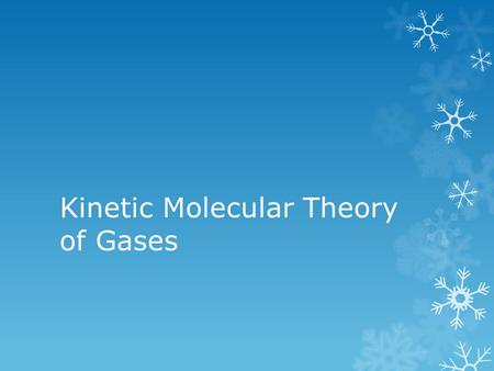 Kinetic Molecular Theory of Gases.  Kinetic Molecular Theory of Gases- is a model that attempts to explain the properties of an ideal gas.  An ideal.