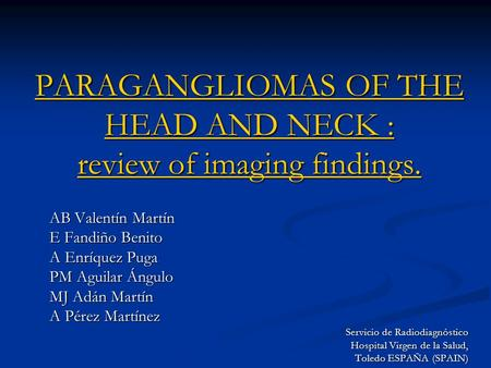 PARAGANGLIOMAS OF THE HEAD AND NECK : review of imaging findings.