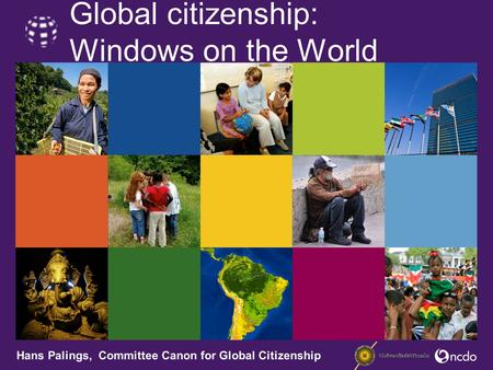 Global citizenship: Windows on the World Hans Palings, Committee Canon for Global Citizenship.