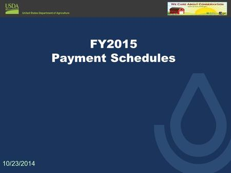 FY2015 Payment Schedules 10/23/2014. 2 1936 1950 1960 1970 1980 1990 2000 2010 SCS/NRCS Financial Assistance History.