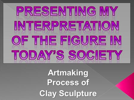 Lump of clay Artmaking Process of Clay Sculpture.