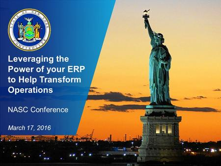 Leveraging the Power of your ERP to Help Transform Operations NASC Conference March 17, 2016.