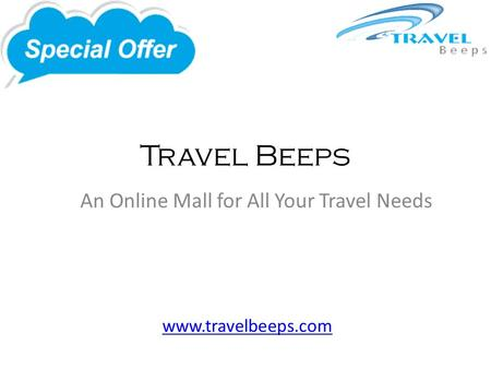 Travel Beeps An Online Mall for All Your Travel Needs www.travelbeeps.com.