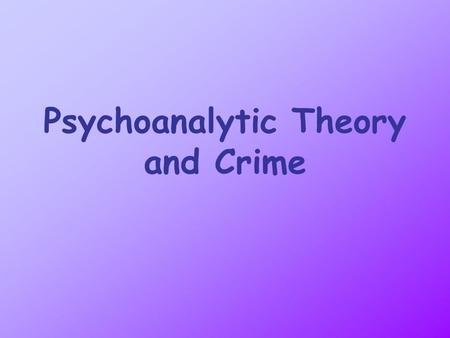 Psychoanalytic Theory and Crime. Aichorn Aichorn was one of the first researchers to use psychoanalytical concepts to explain criminal behaviour. Aichorn.