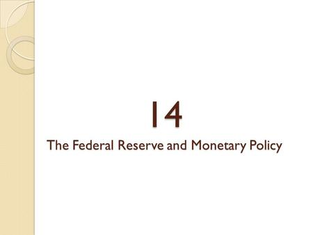 14 The Federal Reserve and Monetary Policy. money market The market for money in which the amount supplied and the amount demanded meet to determine the.
