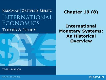 Chapter 19 (8) International Monetary Systems: An Historical Overview.