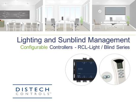 Lighting and Sunblind Management Configurable Controllers - RCL-Light / Blind Series.