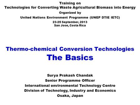 Thermo-chemical Conversion Technologies The Basics