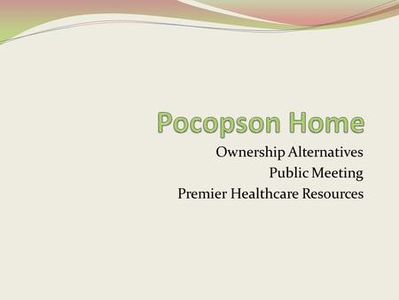 Ownership Alternatives Public Meeting Premier Healthcare Resources.