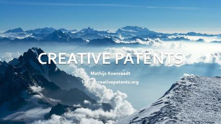 CREATIVE PATENTS Mathijs Koenraadt