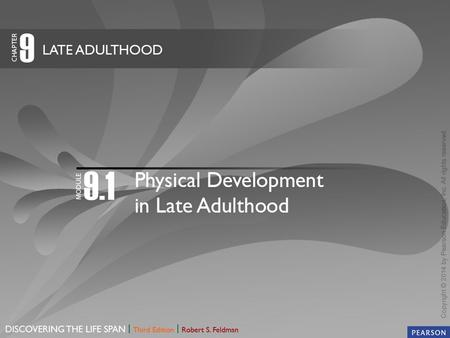 Physical Development in Late Adulthood Health and Wellness in Late Adulthood.