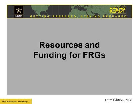 FRG: Resources + Funding | 1 Resources and Funding for FRGs Third Edition, 2006.