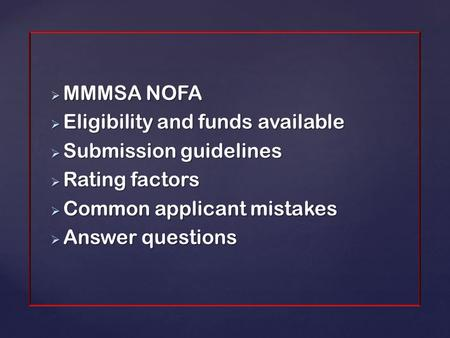  MMMSA NOFA  MMMSA NOFA  Eligibility and funds available  Eligibility and funds available  Submission guidelines  Submission guidelines  Rating.