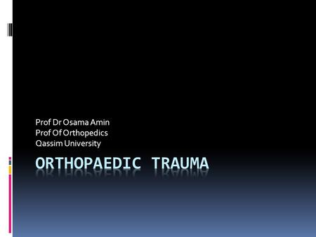 Prof Dr Osama Amin Prof Of Orthopedics Qassim University.