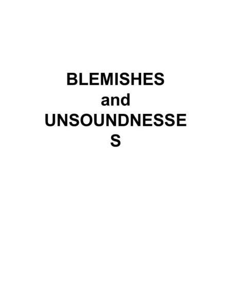 BLEMISHES and UNSOUNDNESSES.