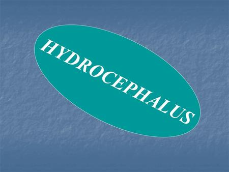 HYDROCEPHALUS. Definition: Hydrocephalus is defined as abnormal accumulation of cerebrospinal fluid (CSF) within the ventricles and subarachnoid spaces.