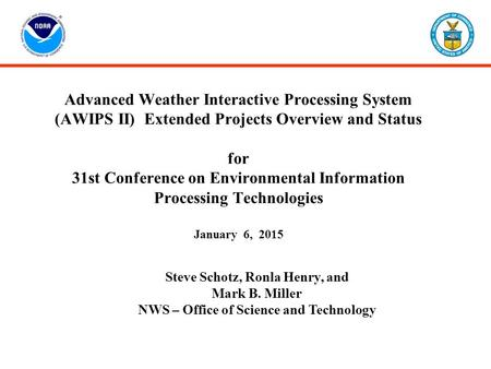 Steve Schotz, Ronla Henry, and NWS – Office of Science and Technology