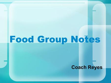 Food Group Notes Coach Reyes. A food group is a category of foods that contain similar nutrients. There are six food groups as illustrated by the Food.